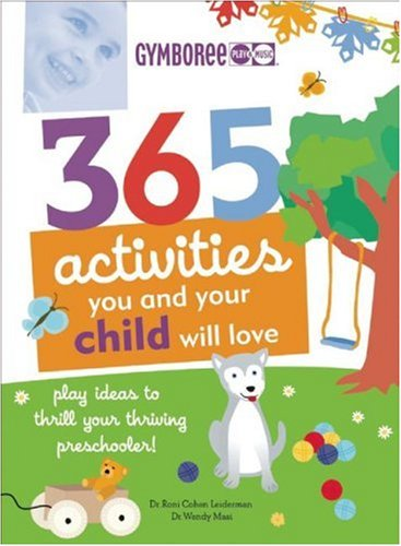 365 Fun Family Activities (365 Activities You and Your Child Will Love: Fun Ideas for Your Preschooler's Growing Mind!)