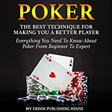 Poker: The Best Techniques for Making You a Better Player Audiobook by My Ebook Publishing House Narrated by Matt Montanez