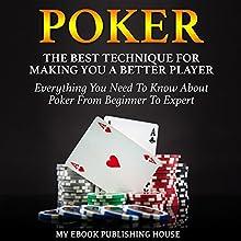 Poker: The Best Techniques for Making You a Better Player | Livre audio Auteur(s) : My Ebook Publishing House Narrateur(s) : Matt Montanez