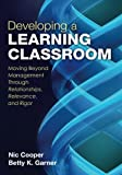 Developing a Learning Classroom: Moving Beyond Management Through Relationships, Relevance, and Rigor