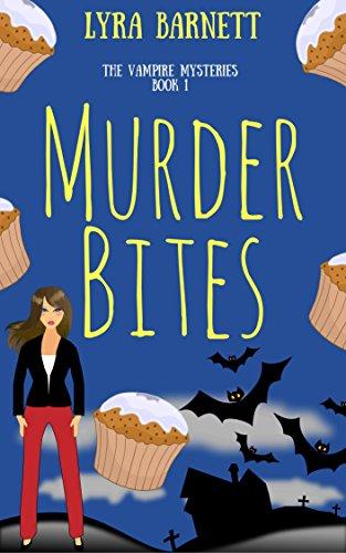 Murder Bites (The Vampire Mysteries Book 1) by [Barnett, Lyra]