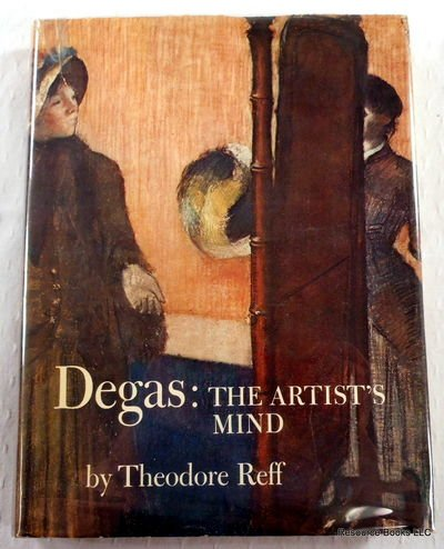 Degas: The Artists Mind Theodore Reff