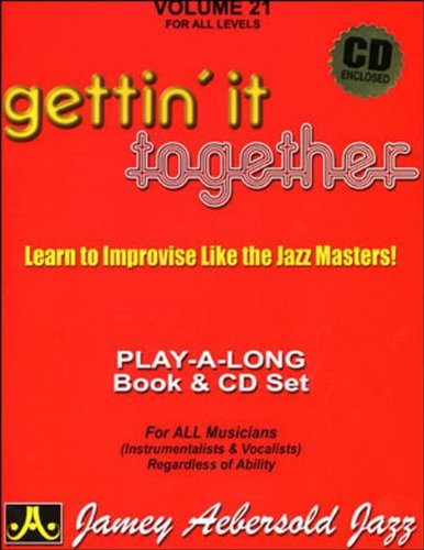 Jamey Aebersold Cd (Vol. 21, Gettin' It Together: Learn to Improvise Like the Jazz Masters! (Book & CD Set))