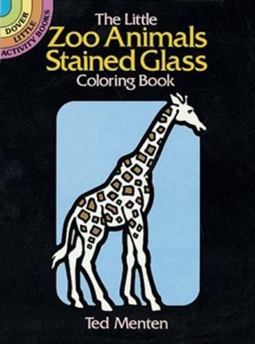 The Little Zoo Animals Stained Glass Coloring Book (Dover Stained Glass Coloring - Glass Animals Stained