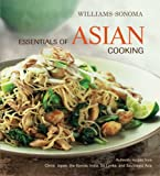 Williams-Sonoma Essentials of Asian Cooking: Recipes from China, Japan, India, Thailand, Vietnam, Singapore, a nd More