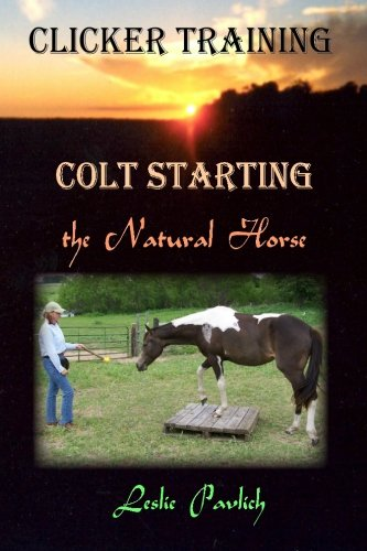 Clicker Training: Colt Starting the Natural Horse pdf epub