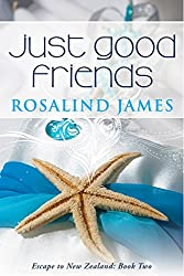 Just Good Friends: A Friends to Lovers New Zealand Rugby Romance (Escape to New Zealand Book 2) (English Edition)