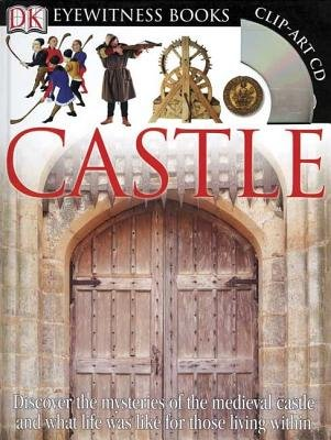 Castle [With Clip-Art CD and Poster][DK EYEWITNESS CASTLE][Hardcover]