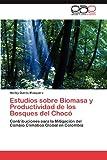 Estudios Sobre Biomasa y Productividad de Los Bosques Del Chocó, Harley Quinto Mosquera, 3848462087