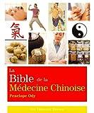 la bible de la m?decine chinoise