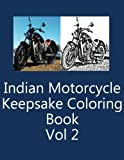 Indian Motorcycle Keepsake Coloring Book Vol 2