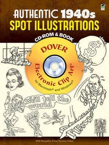 Authentic 1940s Spot Illustrations CD-ROM And Book: 300 Vector Files (Dover Electronic Clip Art)