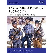 The Confederate Army 1861–65 (6): Missouri, Kentucky & Maryland