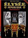 Elysée République, Tome 2 : Immunité présidentielle par Le Gall