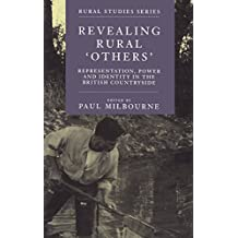 "Revealing Rural ""Others"": Representation , Power, and Identity in the British Countryside"