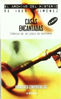 Casas encantadas (Archivo del misterio de Iker Jiménez) (Spanish Edition) by [Contreras Gil, Francisco]