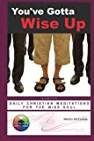 img - for You've Gotta Wise Up!: Daily Christian Meditations for the Soul (Daily Meditations) book / textbook / text book