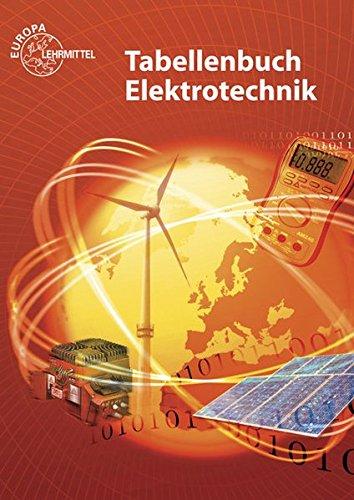 Tabellenbuch Elektrotechnik: Tabellen - Formeln - Normenanwendungen