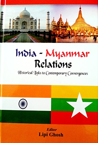 India-Myanmar Relations: Historical Links to Contemporary Convergence