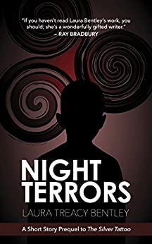 Night Terrors: A Short Story Prequel to The Silver Tattoo by [Bentley, Laura Treacy]