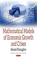 Mathematical Models of Economic Growth and Crises Front Cover