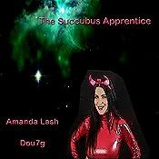 The Succubus Apprentice | Amanda Lash,  Dou7g