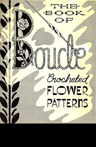 Vintage Flower Patterns (Vintage Crochet PATTERNs to make - Boucle Crochet Flowers Vintage Pattern Book Rose Orchid Pansy Corsage REPRINT)