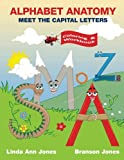 Alphabet Anatomy Coloring & Workbook: Meet the Capital Letters Coloring & Workbook