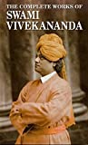Complete works of Swami Vivekananda : all volume (annotated)