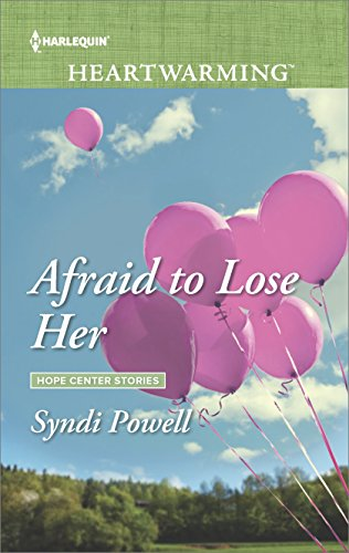 Afraid to Lose Her (Hope Center Stories)