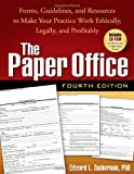 img - for The Paper Office, Fourth Edition: Forms, Guidelines, and Resources to Make Your Practice Work Ethically, Legally, and Profitably (The Clinician's Toolbox) by Edward L. Zuckerman (2008-08-26) book / textbook / text book
