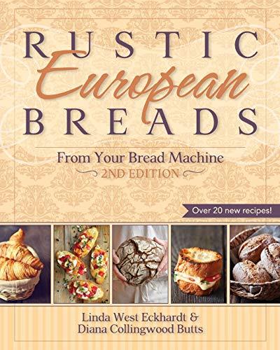 Rustic European Breads from Your Bread Machine (White Bread Dough Recipe For Bread Machine)