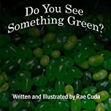 img - for Do You See Something Green? (Literacy Links to Phonology) (Volume 6) book / textbook / text book