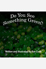 Do You See Something Green? (Literacy Links to Phonology) (Volume 6) Paperback