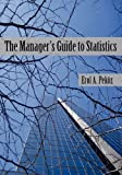 The Manager's Guide to Statistics, Erol A Pekoz, 0979570433