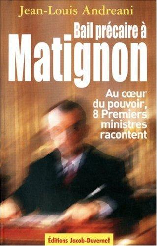 Bail précaire à Matignon : Au coeur du pouvoir, huit Premiers ministres racontent Broché – 19 janvier 2006 Jean-Louis Andreani Jacob-Duvernet 2847241000 Cinquième république