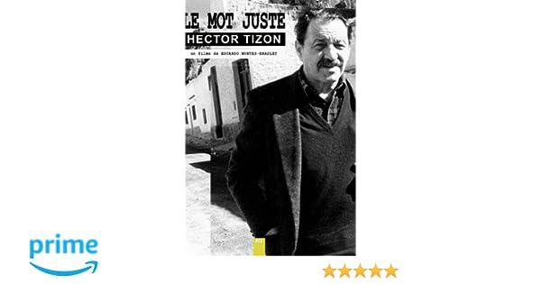 Amazon.com: Hector Tizon (Le Mot Just): Hector Tizon, Ezequiel Martinez Estrada, Eduardo Montes-Bradley & Soledad Liendo, Soledad Liendo, ...