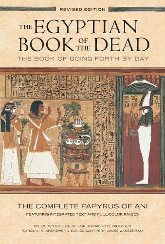 (The Egyptian Book of the Dead: The Book of Going Forth by Day – The Complete Papyrus of Ani Featuring Integrated Text and Fill-Color Images (History ... Mythology Books, History of Ancient Egypt))