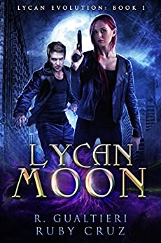Lycan Moon: An Urban Fairy Tale (Lycan Evolution Book 1) by [Gualtieri, Rick, Cruz, Ruby]