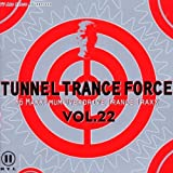 Tunnel Trance Force 22