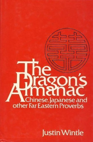 The Dragon's Almanac: Chinese, Japanese and Other Far Eastern Proverbs