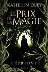 Le Prix de la magie, tome 1 : L'Epreuve par Duey