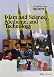 Islam and Science, Medicine, and Technology (Understanding Islam)