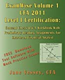 ExamWise ®  Volume 1 For 2011 CFA ® Level I Certification The Candidates Question And Answer Workbook With Preliminary Reading Assignments For ... Analyst (with Download Testing Software)