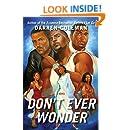Don't Ever Wonder: A Novel