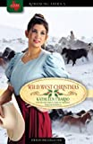 Wild West Christmas, Kathleen Y'Barbo and Lena Nelson Dooley, 1602605661