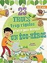 23 trucs trop rigolos à faire pour devenir un éco-héros par Thomas