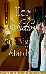 Her Seductive One Night Stand: A Steamy One Night Stand Short Story (A Bad Boy Romance Book 1)
