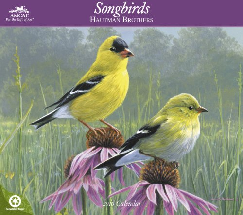 The Hautman Brothers Songbirds 2010 Wall Calendar