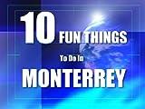 TEN FUN THINGS TO DO IN MONTERREY